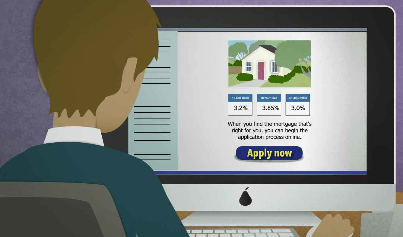 English Lesson: When you find the mortgage that's right for you, you can begin the application process online.